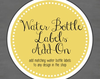 Water Bottle Labels Add-on -- Add matching water bottle labels to any design in the shop