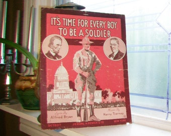 Vintage Sheet Music 1917 It's Time For Every Boy To Be A Soldier WWI Patriotic