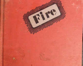 Fire by George R. Stewart, 1948 first edition, American novel, firefighting novel, California wildfire