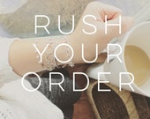 RUSH YOUR ORDER / last minute gifts / Priority Mail / Express Mail