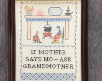 Cross Stitch Sampler Framed If Mother Says No - Ask Grandmother