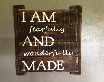 Ready To Ship Today!!!  I AM fearfully AND wonderfully MADE in antique white on hand oiled pallet wood  Ready To Ship!!!