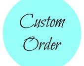 Custom Order for Jeff