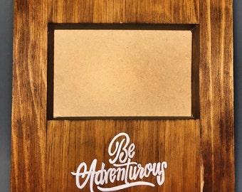 Be Adventurous Wood Frame