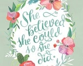 She Believed she Could so she Did - Makewells Hand lettered art print