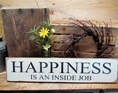 Wooden Inspirational Sign, Wood Sign, Happiness Is An Inside Job, Wedding Gift, New Home Sign, Inspirational Saying, Happiness Sign