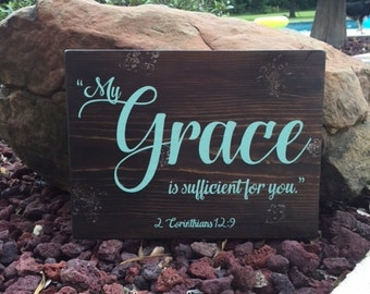"""My Grace is sufficient for you. 2 Corinthians 12:9 - Scripture Sign - 15"""" x 11-1/4"""" x 1/2"""" SignsbyDenise"""