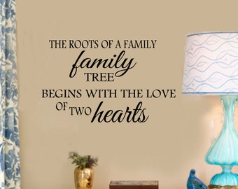 The roots of a family tree begins with the love of two people- Family Vinyl Wall Decal -  Entryway Vinyl Lettering 39+ Colors