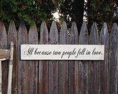 All Because Two People Fell in Love Primitive Distressed Rustic Wooden Sign Straight Edge 5.5x30
