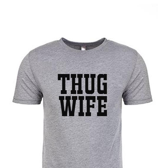 THUG WIFE Unisex T-shirt, Bride Gift, Engagement Gift, Bride To Be, Workout Shirts, Anniversary Gift, Honeymoon Shirts, Bridal Shower Gift