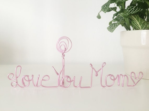 Love You Mom, Wire Phrase ( Picture Holder)