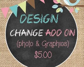 Design Change Add on  (photo & graphics)