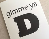 """Funny Greeting Card, Sexual Card, Thinking of You Card - """"Gimme Ya D"""""""