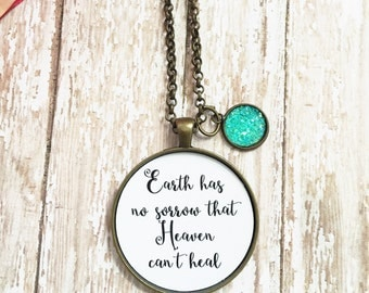 Earth Has No Sorrow That Heaven Can't Heal,Sympathy Gift, Loss of Mother, Loss of Father, Miscarriage Necklace