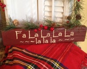 Handmade Christmas Primitive Fa La La La La  Shelf Sign