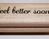 Feel Better Soon Rubber Stamp from Stampin Up