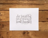 Hand-lettered typography print - Micah 6:8