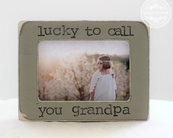Grandpa GIFT Grandfather Papa Gift Personalized Picture Frame from Grandchild Lucky to Call You Grandpa
