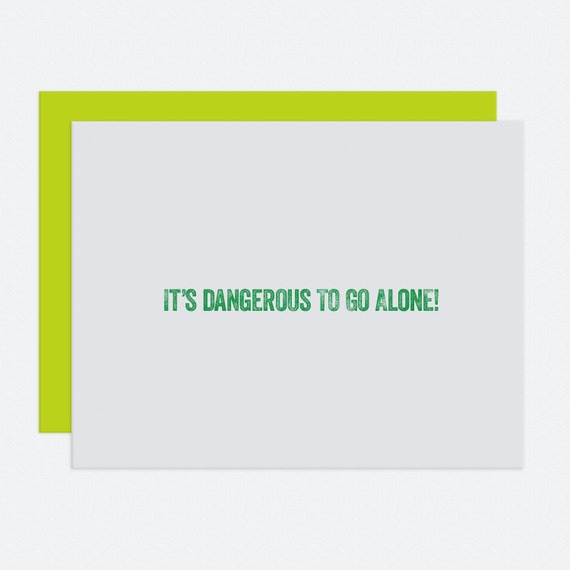 It's Dangerous To Go Alone - I Like You Card