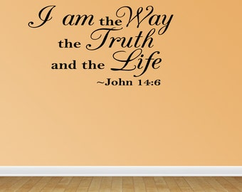 Wall Decal I Am The Way The Truth And The Life John 14:6 Inspirational Quotes Wall Decals Wall Sticker Wall Quote Decal (JR523)