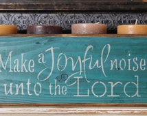 wood sign, make a joyful noise unto the Lord, wooden block, mantle piece,wooden sign,quote,christian,religious,inpirational