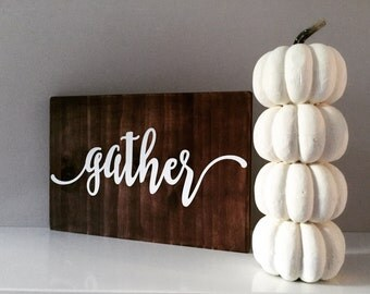 Gather Sign | Fall Decoration | Thanksgiving Sign