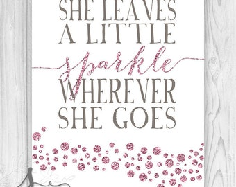 She Leaves A Little Sparkle Wherever She Goes Quote, Pink Sparkles and Grey, Nursery Childrens Room Decor, Pink Bedroom, Girls Bedroom Art,