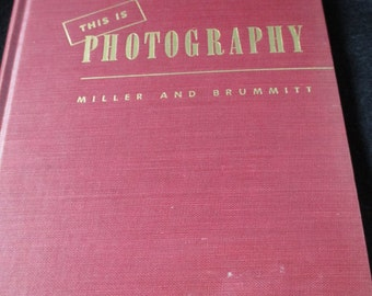 Vintage 1945 Book - This is Photography by Miller and Brummitt - Estate find!