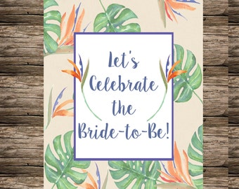 Let's Celebrate the Bride To Be Tropical printable 8 x 10 tropical bridal shower signage diy bridal shower tropical bride