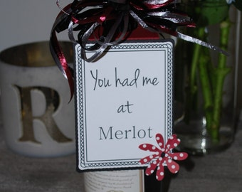 You Had Me at Merlot Wine Tag
