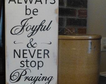 Always be joyful and never stop praying inspirational sign