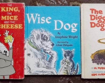 3 books The King, The Mice and the Cheese, The Digging-est Dog by Al Perkins, Wise Dog
