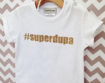 Superdupa, t-shirt, tee, tshirt, top, cotton, handmade, printed, glitter, personalised, super dooper, stylish, kids fashion, cool, slogan