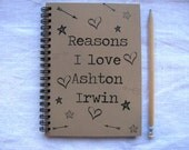 Reasons I love Ashton Irwin (not a personalized journal) - 5 x 7 journal