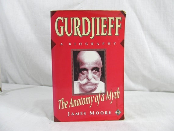 Gurdjieff a Biography The Anatomy of a Myth James Moore 1991 First Edition Element Books Paperback charlatan magician red hat tibetan llamas