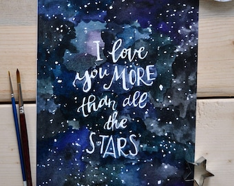 Outer Space Art, Nursery Art, Nursery Decor, Love Art Print, Watercolor Quote Art, Kids' Art, I Love You More than All the Stars- 8x10