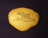 Stones of Faith Christian Scripture River Rock Bible Matthew 6:33 Seek First His kingdom and his righteousness