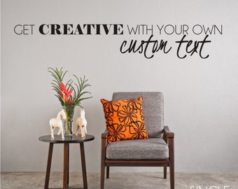 Custom Wall Decal Quote - Create Your Own