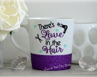 Hair Stylist Mug, Hair Stylist Gift, Hair Dresser Gift, Love is in the Hair, Custom Glitter Mug, Personalized Glitter Mug,Hair Stylist Quote