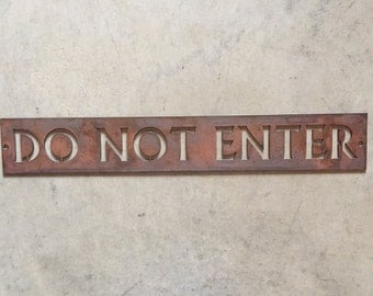 Metal DO NOT ENTER sign in gorgeous copper acid with baked on clear coat