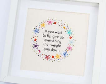 Hand Embroidery Framed Textile Art Inspirational Quote 'If you want to fly, give up everything that weighs you down' 10 x 10 inches