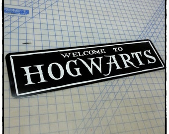 Welcome to Hogwarts Aluminum Sign