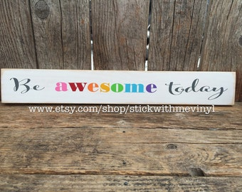 Teacher sign, be AWESOME today, rainbow decor, personalized teacher, teacher signs, classroom decor, inspirational sign, be awesome signs