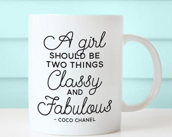A girl should be two things Classy & Fabulous - Coco Chanel - 11 or 15 oz. Coffee Mug - Tickled Teal