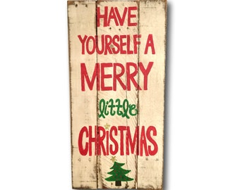 Vintage Christmas Sign / Have Yourself A Merry Little Christmas / Christmas Decoration