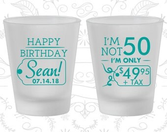 50th Birthday Frosted Shot Glasses, Happy Birthday, I'm Not 50, I'm only 4995, Birthday Frosted Shot Glass (20080)
