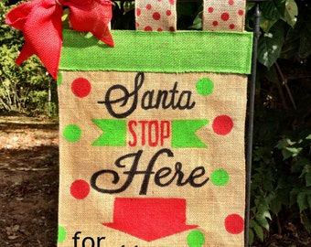 Personalized Santa Flag- Custom Christmas Garden Flag- Santa Stop Here Garden Flag- Burlap Christmas Flag - Holiday- Santa Stop Here Sign