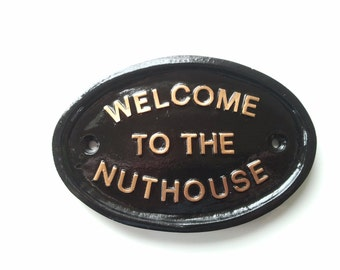 Welcome To The Nuthouse, funny, welcome sign