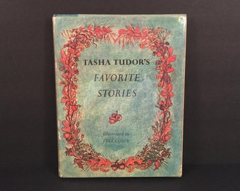 Tasha Tudor's Favorite Stories, Illustrated by Tasha Tudor, First Edition Hard Cover, 1965, Lippincott