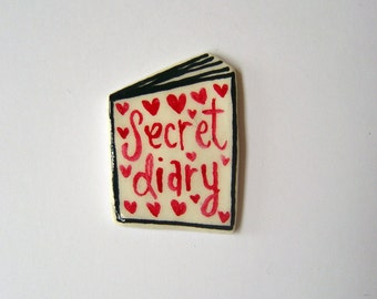 handmade and painted 'Secret Diary' badge!